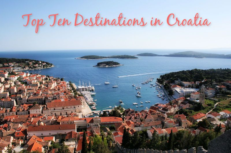 Top Ten Destinations In Croatia Visit Croatia