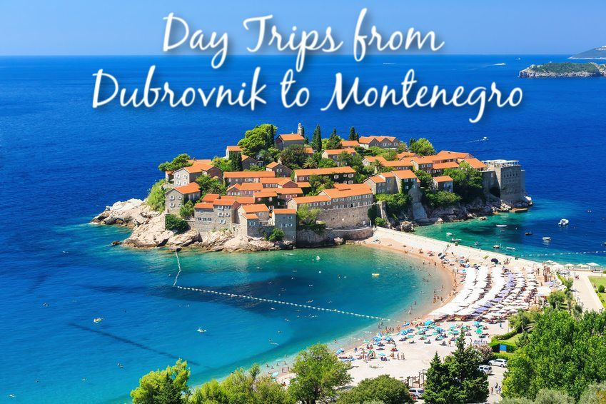 Day Trips from Dubrovnik to Montenegro