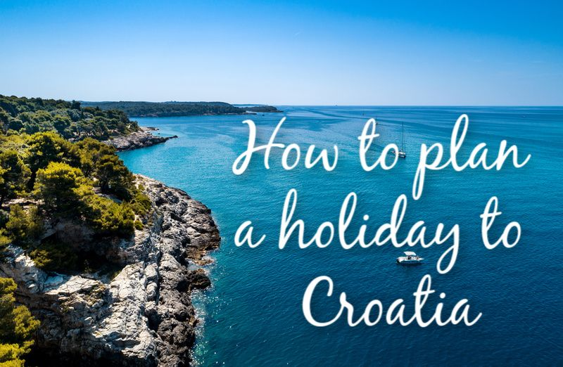 How to plan a holiday to Croatia