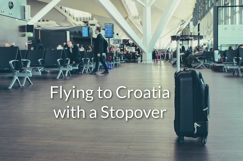 Flying to Croatia with a stopover